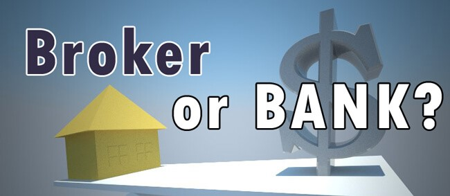 Which to choose Broker or Bank?
